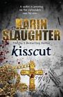 Kisscut von Karin Slaughter (2011, Taschenbuch)