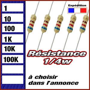 résistance 1/4w  (0,25w ) 1 # 10 # 100 # 1K # 10K # 100K  ohms