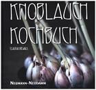 Knoblauch Kochbuch von Claudia Diewald und Michaela Rudnick (2015, Gebundene Ausgabe)