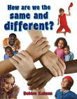 How are We the Same and Different? by Bobbie Kalman (Paperback, 2009)