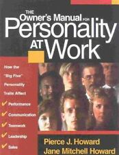 The Owner's Manual for Personality at Work: How the Big Five Personality Traits
