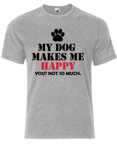 Pet Lover Dogs Tshirt Mens T-Shirt AG95 You?Not So Much. My Dog Makes Me Happy