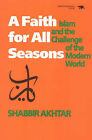 A Faith for All Seasons: Islam and the Challenge of the Modern World by Shabbir Akhtar (Paperback, 1991)