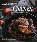 Adventures in Chicken: 150 Amazing Recipes from the Creator of Adventuresincooking.com by Eva Kosmas Flores (Hardback, 2016)