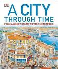 A City Through Time by Philip Steele (Hardback, 2013)