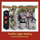 Stop, It's a Red Light!: Traffic Light Safety by Veronica Brathwaite (Paperback / softback, 2012)