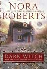 Dark Witch by Nora Roberts (Hardback, 2013)