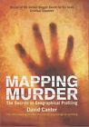Mapping Murder: The Secrets of Geographical Profiling by Professor David Canter (Hardback, 2003)