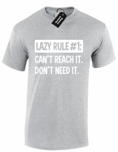 LAZY RULE MENS T SHIRT CANT REACH DONT NEED HUMOUR PROCRASTINATOR PRESENT GIFT