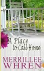 A Place to Call Home by Merrillee Whren (Paperback / softback, 2013)
