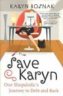 Save Karyn One Shopaholic's Journey to Debt and Back by Bosnak Kary 0060558199
