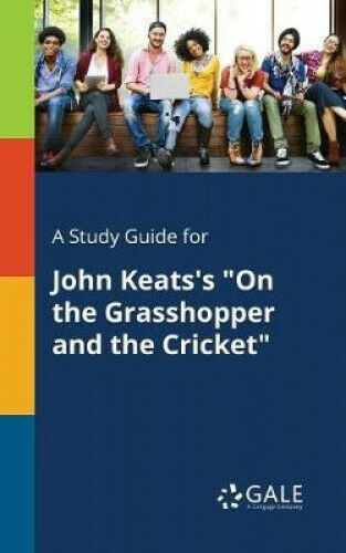 A Study Guide for John Keats's on the Grasshopper and the Cricket.
