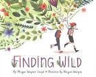 Finding Wild von Megan Wagner Lloyd und Abigail Halpin (2016, Gebundene Ausgabe)