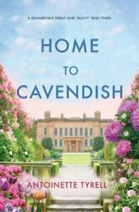 Home-to-Cavendish-by-Antoinette-Tyrell-9781781997727-Brand-New