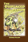 The Displaced Person by George Picart (Paperback / softback, 2007)