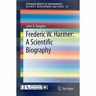 Frederic W. Harmer: A Scientific Biography by John Kington (Paperback, 2014)