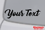 YOUR-TEXT-Vinyl-Decal-Sticker-Car-Window-Bumper-CUSTOM-Personalized-Lettering thumbnail 4