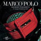 Marco Polo: A Photographer's Journey by Michael Yamashita (Undefined, 2011)