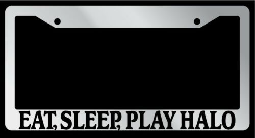 "Chrome License Plate Frame /""Eat Play Halo/"" Auto Accessory 729 Sleep"