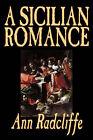 A Sicilian Romance by Ann Radcliffe (Hardback, 2006)