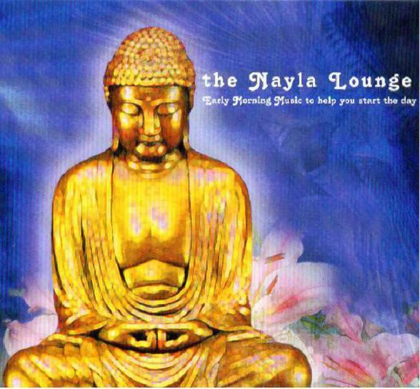 NAYLA LOUNGE = Early Morning Music... = CD = DOWNTEMPO CHILL AMBIENT !!