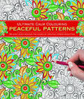 Ultimate Calm Colouring: Peaceful Patterns: 24 Giant-Sized Designs for Hours of Creative Stress-Reduction by Anness Publishing (Paperback, 2016)