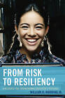 From Risk to Resiliency: A Resource for Strengthening Education's Stepchild by William H. Warring (Hardback, 2015)