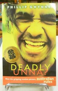 Deadly, Unna?
