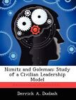 Nimitz and Goleman: Study of a Civilian Leadership Model by Derrick A Dudash (Paperback / softback, 2012)