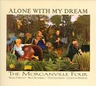 Alone with My Dream [Digipak] by Morganville Four (CD, 2012, Jazzrules)