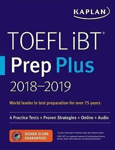 Kaplan Test Prep: TOEFL IBT Prep Plus 2018-2019 : 4 Practice Tests + Proven  Strategies + Online + Audio by Kaplan Test Prep (2017, Paperback)
