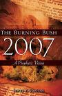 The Burning Bush 2007 by Jewel P Gorham (Paperback / softback, 2007)