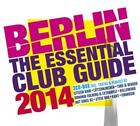 Berlin-The Essential Club Guide 2014 von Various Artists (2014)