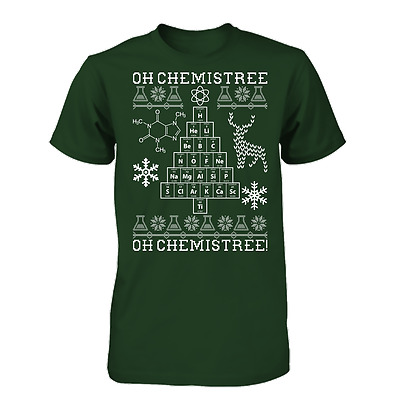 df10a87678ef Details about Oh Chemistree, Oh Chemistree! Ugly Christmas #1 Chemistry Science  Geek T-Shirt