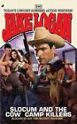 Slocum and the Cow Camp Killers by Jake Logan (Paperback / softback, 2011)