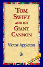 Tom Swift and His Giant Cannon by Victor Appleton (Hardback, 2006)