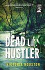 Dead Lil' Hustler by Victoria Houston (Hardback, 2014)