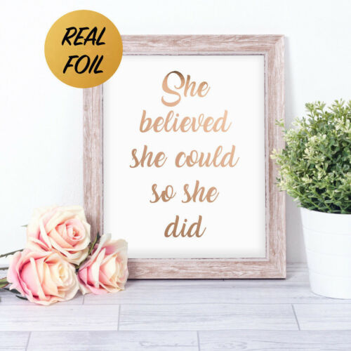 SHE BELIEVED SHE COULD SO SHE DID Word Art Print REAL FOIL Mother/'s Day Gift