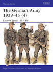 The German Army, 1939-45: v. 4: Eastern Front, 1943-45 by Nigel Thomas (Paperback, 1999)