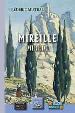 Mirèio / Mireille (édition illustrée en NB) • Frédéric Mistral