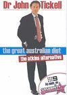 The Great Australian Diet: The Atkins Alternative by John Tickell (Paperback, 2004)