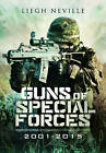 Guns of Special Forces 2001 - 2015 by Leigh Neville (Hardback, 2016)
