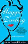 Maggie Darling: A Modern Romance by James Howard Kunstler (Paperback, 2005)