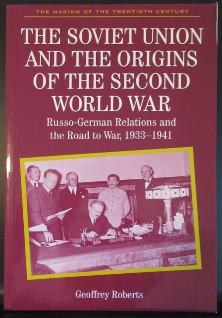 The Soviet Union and the Second World War by Geoffrey Roberts (trade pbk)