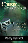 A Thousand Cloudy Days: Three Months in the Life of a Schizophrenic Man by Betty Hyland (Paperback / softback, 2005)