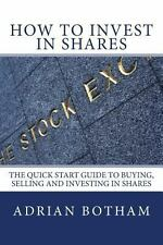 How to Invest in Shares by Adrian Botham (2012, Paperback)