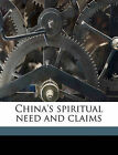 China's Spiritual Need and Claims by James Hudson Taylor (Paperback / softback, 2010)