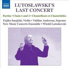 Lutoslawski's Last Concert: Partita, Chain 1 and 2; Chantefleurs et Chantefables