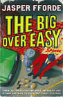 The Big Over Easy: An Investigation with the Nursery Crime Division by Jasper Fforde (Hardback, 2005)