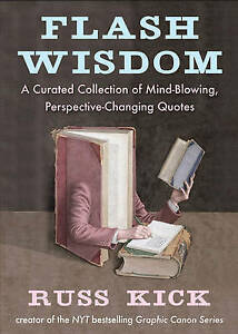 Flash Wisdom: A Curated Collection of Mind-Blowing, Perspective-Changing by...
